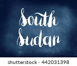 south sudan written on... | Shutterstock . vector #442031398