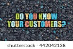 do you know your customers... | Shutterstock . vector #442042138