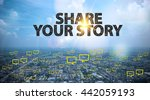 share your story  text on city...   Shutterstock . vector #442059193