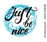 just be nice  phrase. vector...   Shutterstock .eps vector #443126848