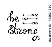 be strong. inspirational quote... | Shutterstock .eps vector #443834860