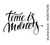 "hand lettering ""time is money"". ... | Shutterstock .eps vector #443874148"