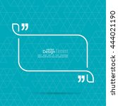 quotation mark speech bubble.... | Shutterstock .eps vector #444021190