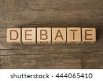 the word of debate on wooden... | Shutterstock . vector #444065410