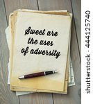 Small photo of Traditional English proverb. Sweet are the uses of adversity
