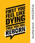 first you feel like dying. then ... | Shutterstock .eps vector #444220516
