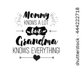 vector quote   mommy knows a... | Shutterstock .eps vector #444222718