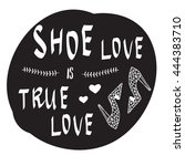 nice quote about shoe love in... | Shutterstock .eps vector #444383710