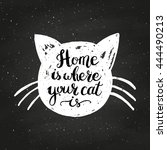 home is where your cat is on... | Shutterstock .eps vector #444490213