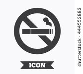 no smoking sign icon. cigarette ... | Shutterstock .eps vector #444552883