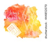 jesus is my savior  bible book  ...   Shutterstock .eps vector #444852070