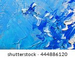abstract art background. oil... | Shutterstock . vector #444886120