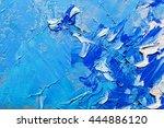 abstract art background. oil... | Shutterstock . vector #444886120