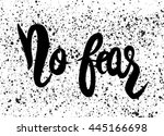 no fear hand painted brush... | Shutterstock .eps vector #445166698