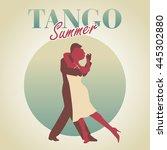 tango summer. couple dancing... | Shutterstock .eps vector #445302880