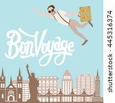 bon voyage man traveling flying ... | Shutterstock .eps vector #445316374