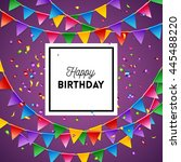 happy birthday greeting card... | Shutterstock .eps vector #445488220