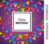 happy birthday greeting card... | Shutterstock .eps vector #445488220