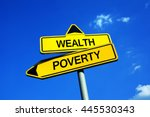 Small photo of Wealth or Poverty - Traffic sign with two options - economical and financial inequality of wealth distribution. Prospering rich with money and possession vs crisis and stringency of poor society
