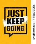 just keep going. inspiring... | Shutterstock .eps vector #445892656
