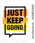 just keep going. inspiring... | Shutterstock .eps vector #445892683