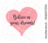 believe in your dreams.... | Shutterstock .eps vector #446047054