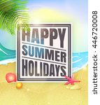 happy summer holidays. summer... | Shutterstock .eps vector #446720008
