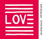 love happy valentines day card. ... | Shutterstock .eps vector #447026164