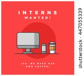 interns wanted  ps we make our... | Shutterstock .eps vector #447055339