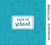 back to school poster design... | Shutterstock .eps vector #447192868