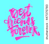best friends forever. lettering ... | Shutterstock .eps vector #447370783