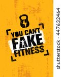 you can't fake fitness. workout ... | Shutterstock .eps vector #447632464