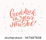 good luck in your new job  | Shutterstock .eps vector #447687838