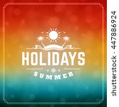 summer holidays typography... | Shutterstock .eps vector #447886924