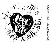love is life concept hand... | Shutterstock . vector #447893209