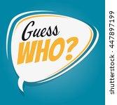 guess who retro speech bubble | Shutterstock .eps vector #447897199