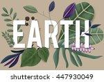 nature environment green earth...   Shutterstock . vector #447930049