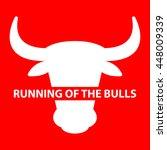 festival running of the bulls... | Shutterstock .eps vector #448009339