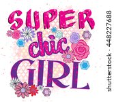 super chic girl. typography... | Shutterstock .eps vector #448227688