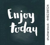 enjoy today card. hand drawing... | Shutterstock .eps vector #448238524