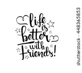 life is better with friends... | Shutterstock .eps vector #448365853