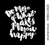 do more of what makes you happy ...   Shutterstock .eps vector #448611820