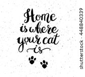 home is where your cat is. hand ... | Shutterstock .eps vector #448840339
