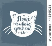 home is where your cat is. hand ... | Shutterstock .eps vector #448845286