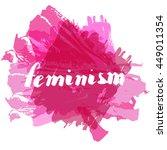 lettering phrase feminism with... | Shutterstock .eps vector #449011354
