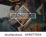 Small photo of Ride All You Can Amusement Amusing Enjoyment Concept