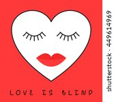 Love Is Blind Concept. Heart...