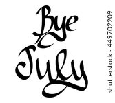 bye july  isolated calligraphy... | Shutterstock .eps vector #449702209