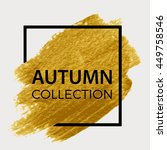 autumn collection. gold paint... | Shutterstock .eps vector #449758546