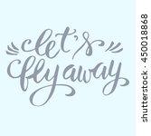 let's fly away  vector hand...   Shutterstock .eps vector #450018868